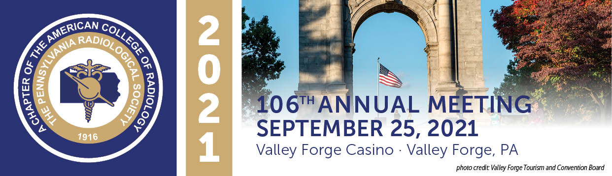 PA Radiological Society 106th Annual Meeting Sept. 25, 2021, Valley Forge Casino, Valley Forge PA